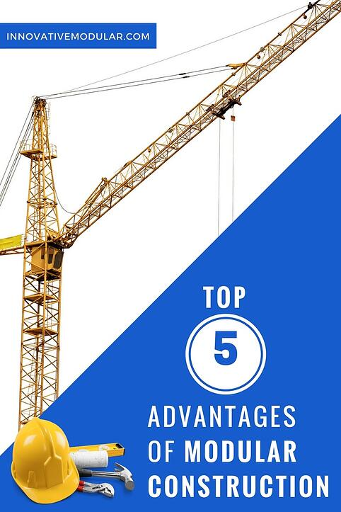 Top 5 Advantages of Modular Construction and Modular Buildings